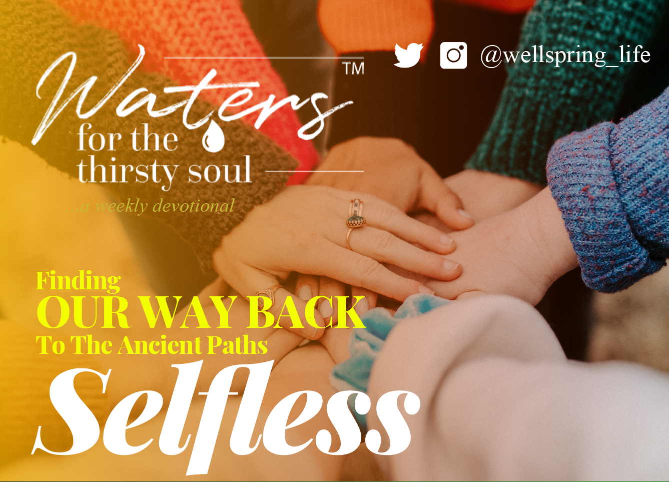 Finding Our Way Back To The Ancient Paths: SELFLESSNESS post thumbnail