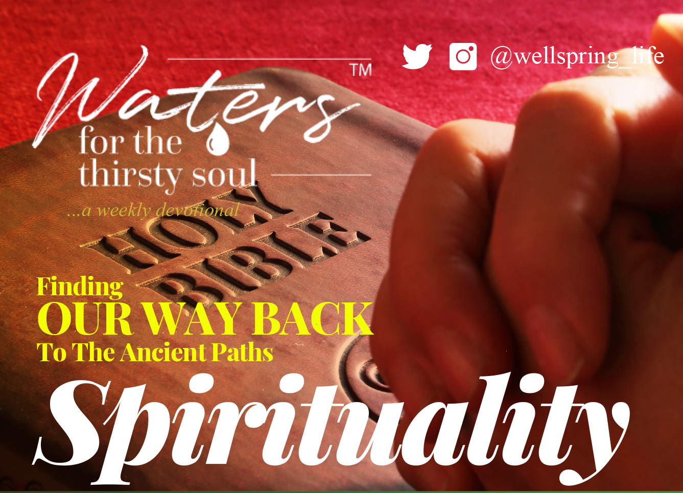 Finding Our Way Back To The Ancient Paths- SPIRITUALITY post thumbnail
